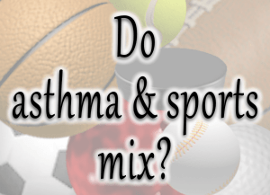 Can Your Child Play Sports If He Has Asthma?