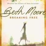 Breaking Free: Discover the Victory of Total Surrender by Beth Moore ~ Book Review