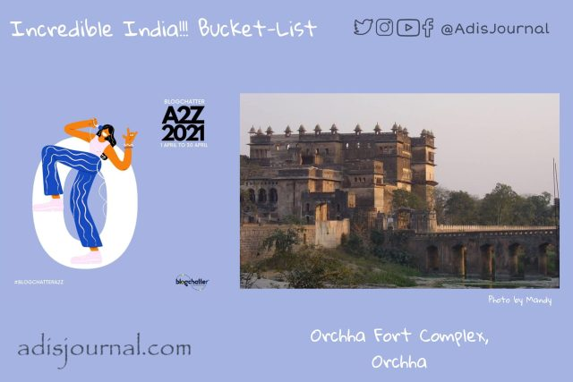 Orchha Fort Complex – All about royalty in one place
