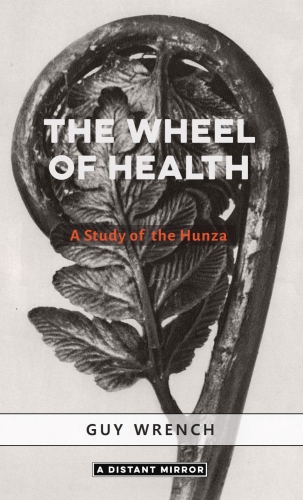 The Wheel of Health - a study of the Hunza