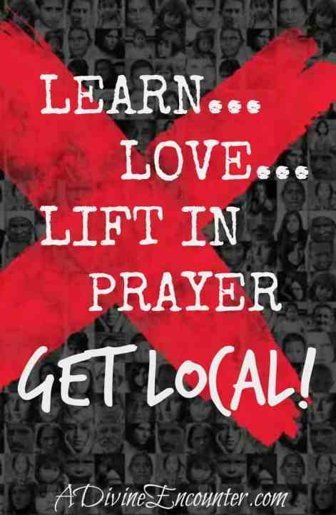 Learn…Love…Lift in Prayer: Get Local!