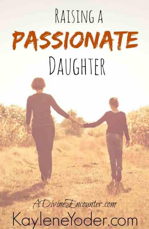 Raising a Passionate Daughter (Raising Christian Daughters - A Divine Encounter)
