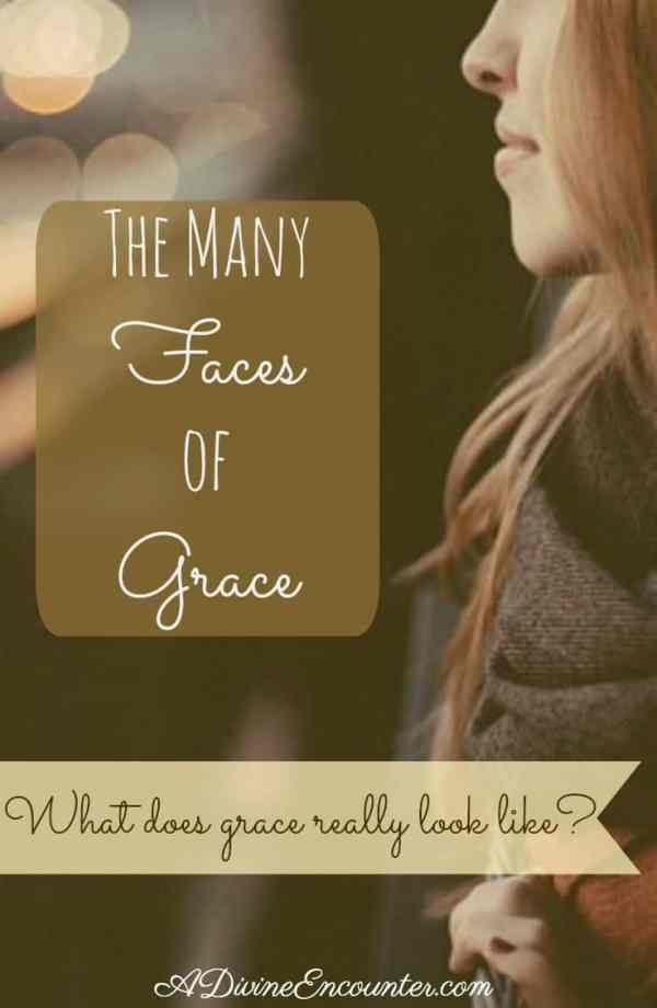 Many Faces of Grace - What Does Grace Look Like? (A Divine Encounter)