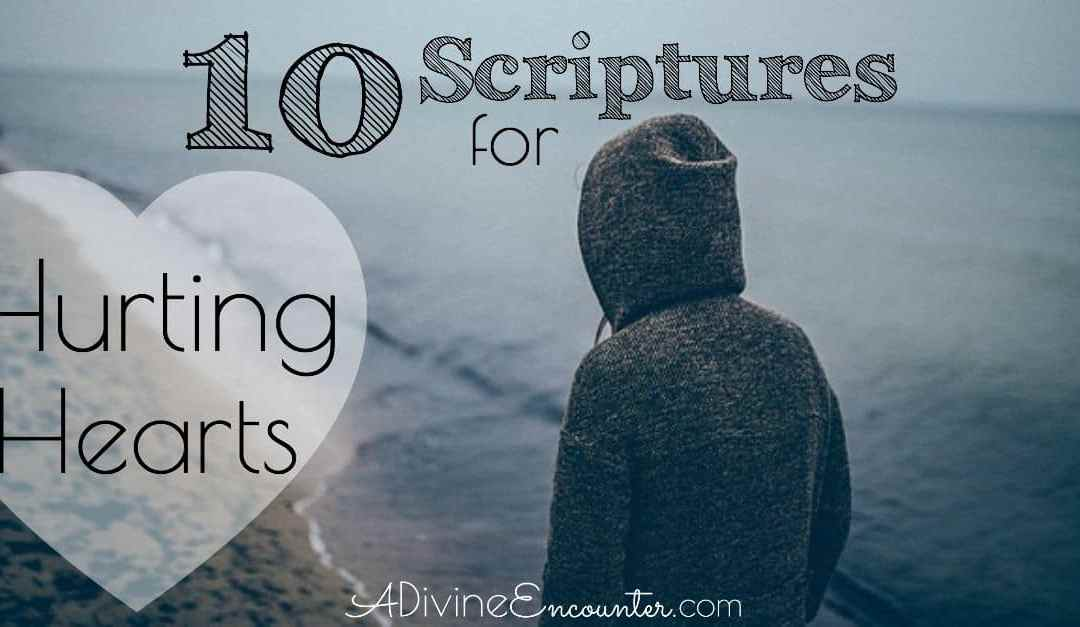 10 Scriptures for Hurting Hearts