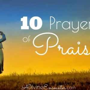 Praying the Scriptures: Prayers of Praise