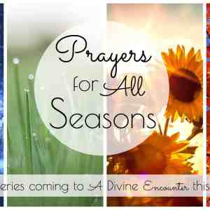 Introducing: Prayers for All Seasons