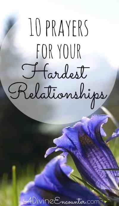 10 Prayers for Hard Relationships
