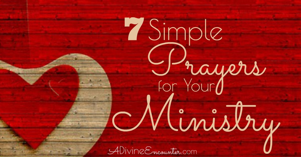 7 Simple Prayers for Ministry