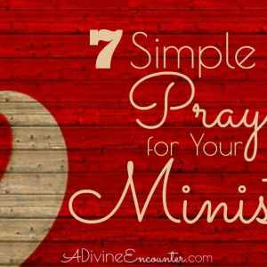 Praying the Scriptures: Prayers for Your Ministry