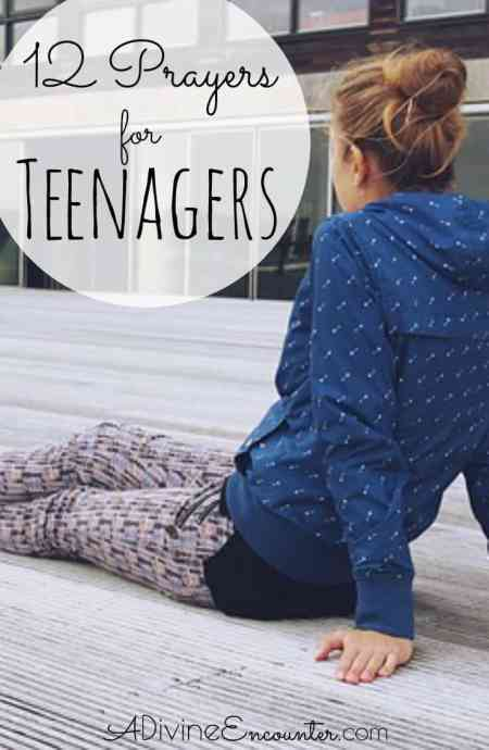 """Is there a """"tween"""" or a teenager you know and love? Consider offering to God these twelve prayers for teens."""