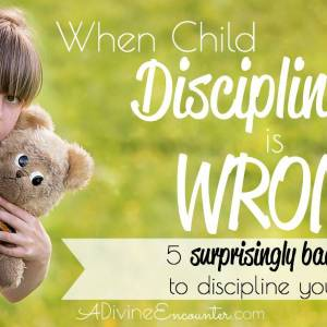 When Child Discipline is Wrong