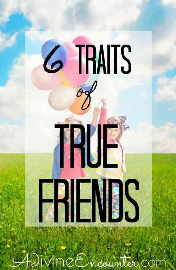 6 Traits of True Friends