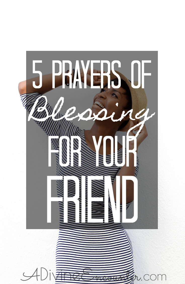 Prayers of Blessing for Your Friend