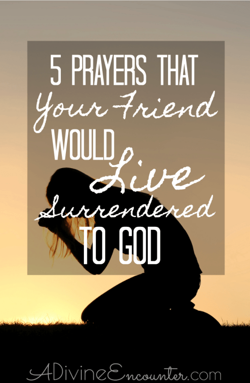 Prayers for Your Friend to Surrender to God