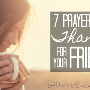 Prayers of Thanks For Your Friend