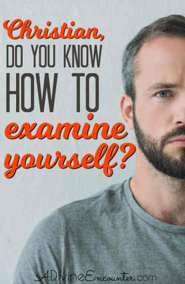 This post explores how to examine yourself, with spiritual checkup questions & resources for assurance of salvation.