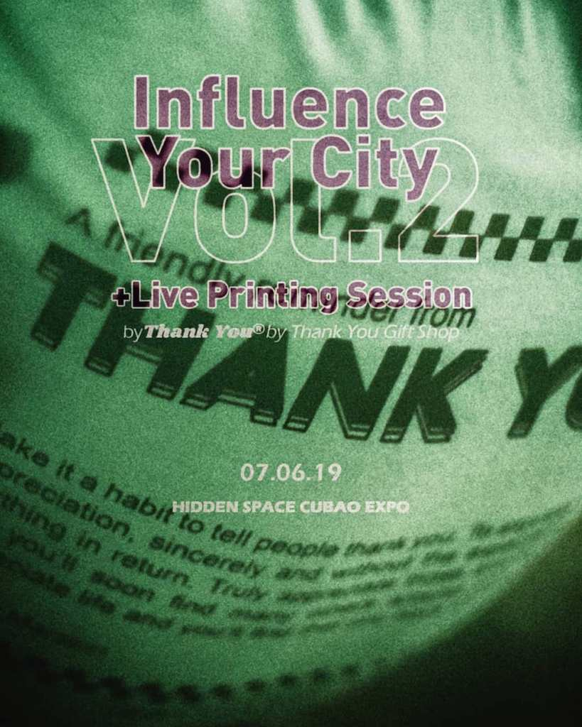 Thank You will showcase artists and brands at their Influence Your City event in Cubao Expo.