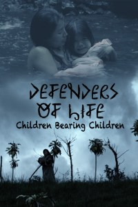 Defenders of Life: Children Bearing Children