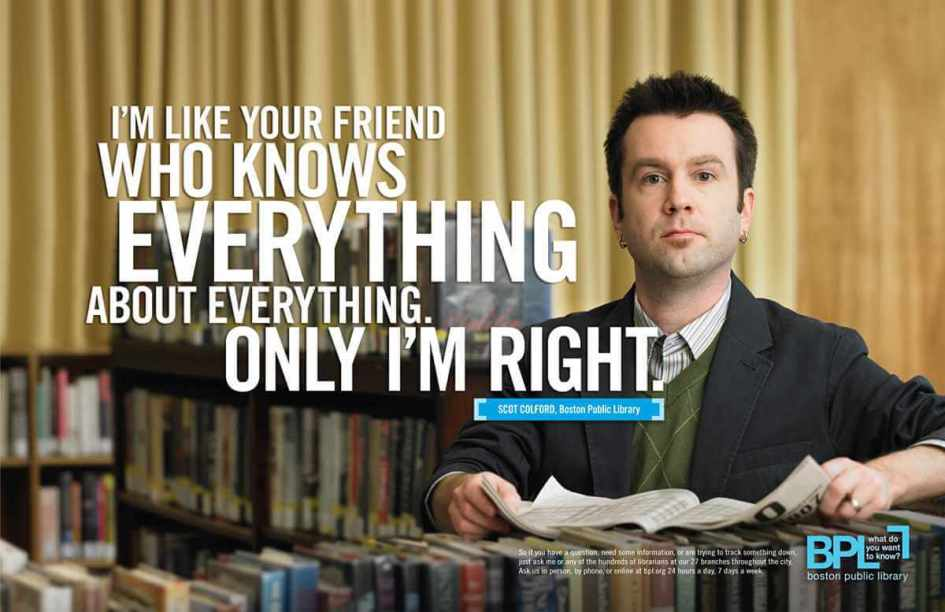 I'm like your friend who knows everything about everything. Only I'm right.