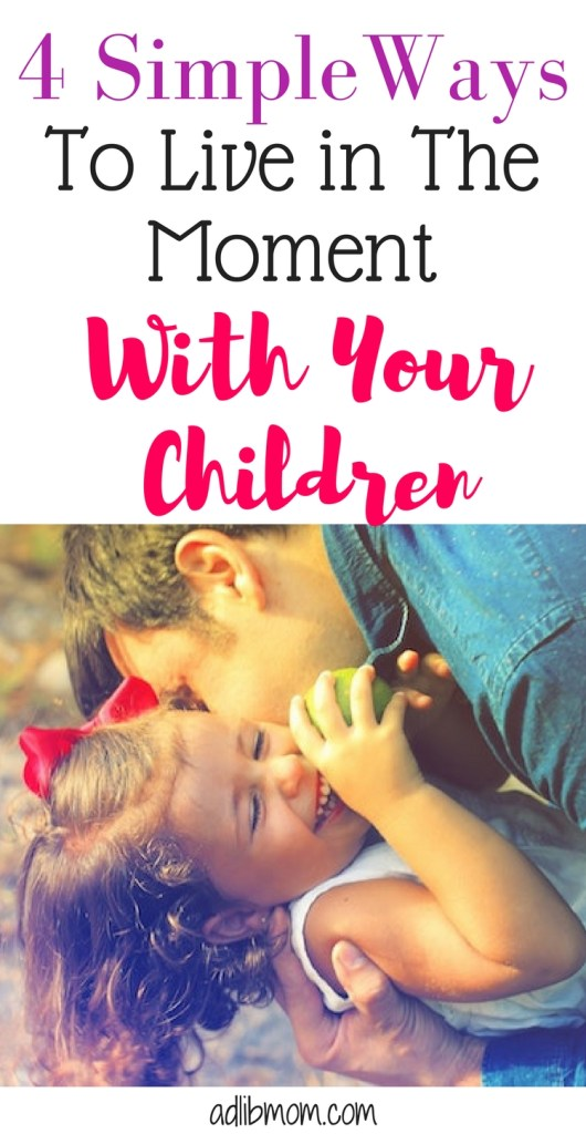Kids grow up so quickly. Be in the moment with your children. Here are four ways to help keep you there. #inthemoment, #kids, #parenting
