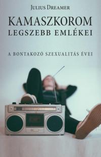 Köny Guru Kiadó: Kamaszkorom legszebb emlékei. A bontakozó szexualitás évei.
