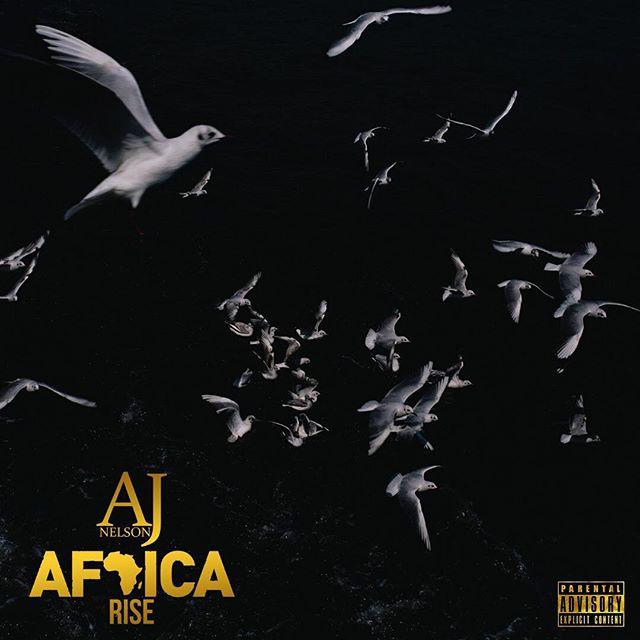 "Rapper AJ Nelson releases ""Africa Rise"" album"