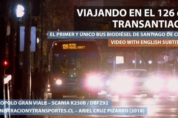 Ando en Micro #1 – 126 Transantiago + Bus biodiésel Marcopolo Gran Viale Scania