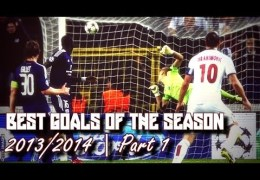 Best Goals of the Season 2013/2014 | Part 1