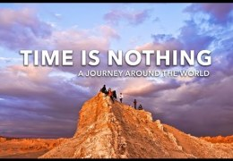 Time Is Nothing – Around The World In 343 Days (Time Lapse)