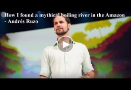 How I found a mythical boiling river in the Amazon – Andrés Ruzo – Ted Talks 2016