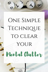 How to clear your mental clutter.