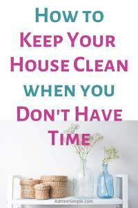How to keep a house clean, habits for a clean home, clean house tips, how to clean your house with no time