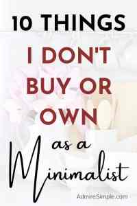 Things I don't buy or own anymore as a minimalist, minimalism, minimalist living, saving money tips, frugal living