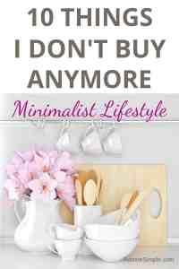 Things I don't buy anymore, minimalism, minimalist living, minimalism save money