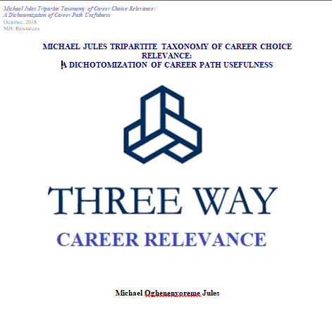 Michael Jules Tripartite Taxonomy of Career Choice Relevance: A Dichotomization of Career Path Usefulness