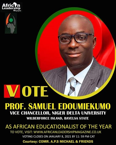 10 Reasons Why You Should Vote Prof. Samuel Gowon Edoumiekumor as the African Educationist of the Year 2020