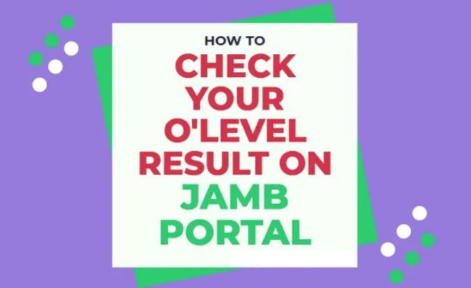 How to Check O'level Result in Jamb CAPS