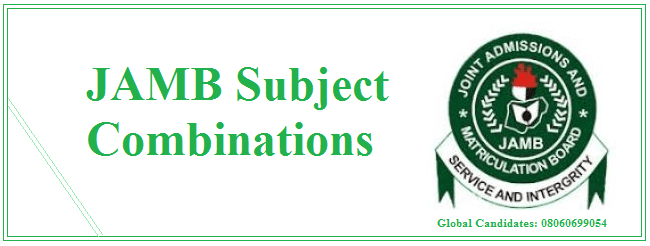 Jamb Subject Combinations/Requirements: What You Must Know
