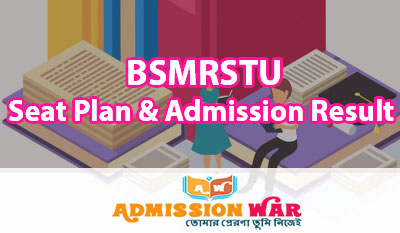BSMRSTU Seat Plan & Admission Result 2018-19