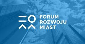 Klastry Energii podczas Forum Rozwoju Miast