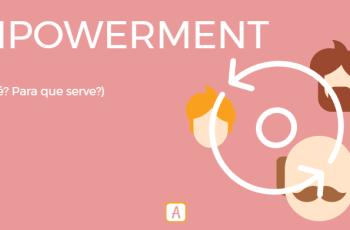ENPOWERMENT – O QUE É? PARA QUE SERVE?