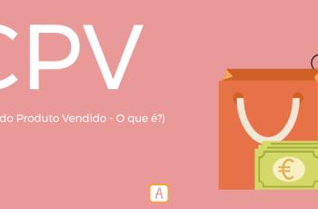 CPV – CUSTO DO PRODUTO VENDIDO, O QUE É?