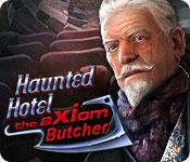 Haunted Hotel: The Axiom Butcher SE Full Version