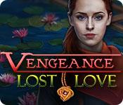 Vengeance: Lost Love Full Version