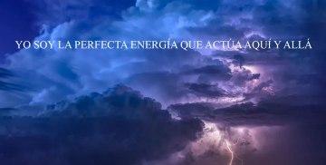 YO SOY LA PERFECTA ENERGÍA QUE ACTÚA AQUÍ Y ALLÁ