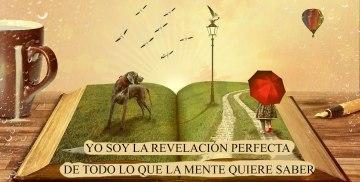 YO SOY LA REVELACIÓN PERFECTA DE TODO LO QUE LA MENTE QUIERE SABER