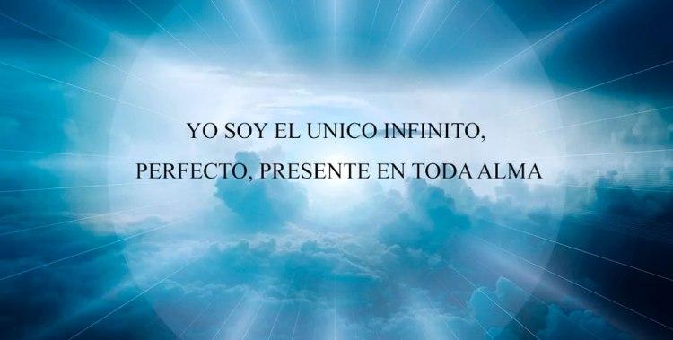 YO SOY EL UNICO INFINITO, PERFECTO, PRESENTE EN TODA ALMA