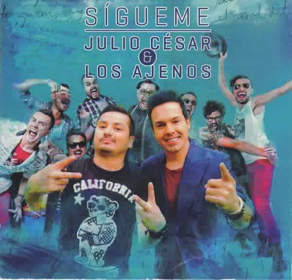 Julio Cesar y Los Ajenos Sigueme