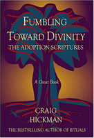 Fumbling Toward Divinity: The Adoption Scriptures