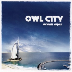 OWL CITY : Ocean Eyes